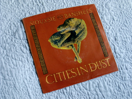 "Siouxsie and the Banshees - 'Cities In Dust' (Bob Rock Remix) US 7"" - front sleeve design"