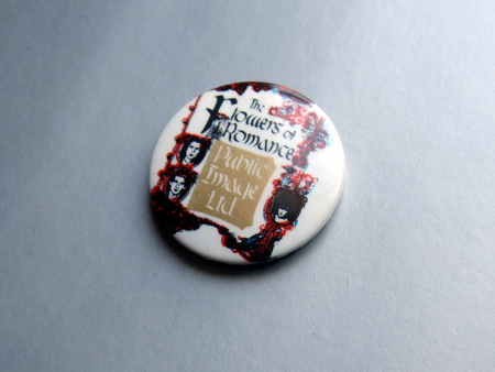 Public Image Ltd - Flowers of Romance button badge from 1981 - design 1