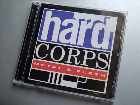 Hard Corps 'Metal and Flesh' 2009 Print on demand CD - front cover design