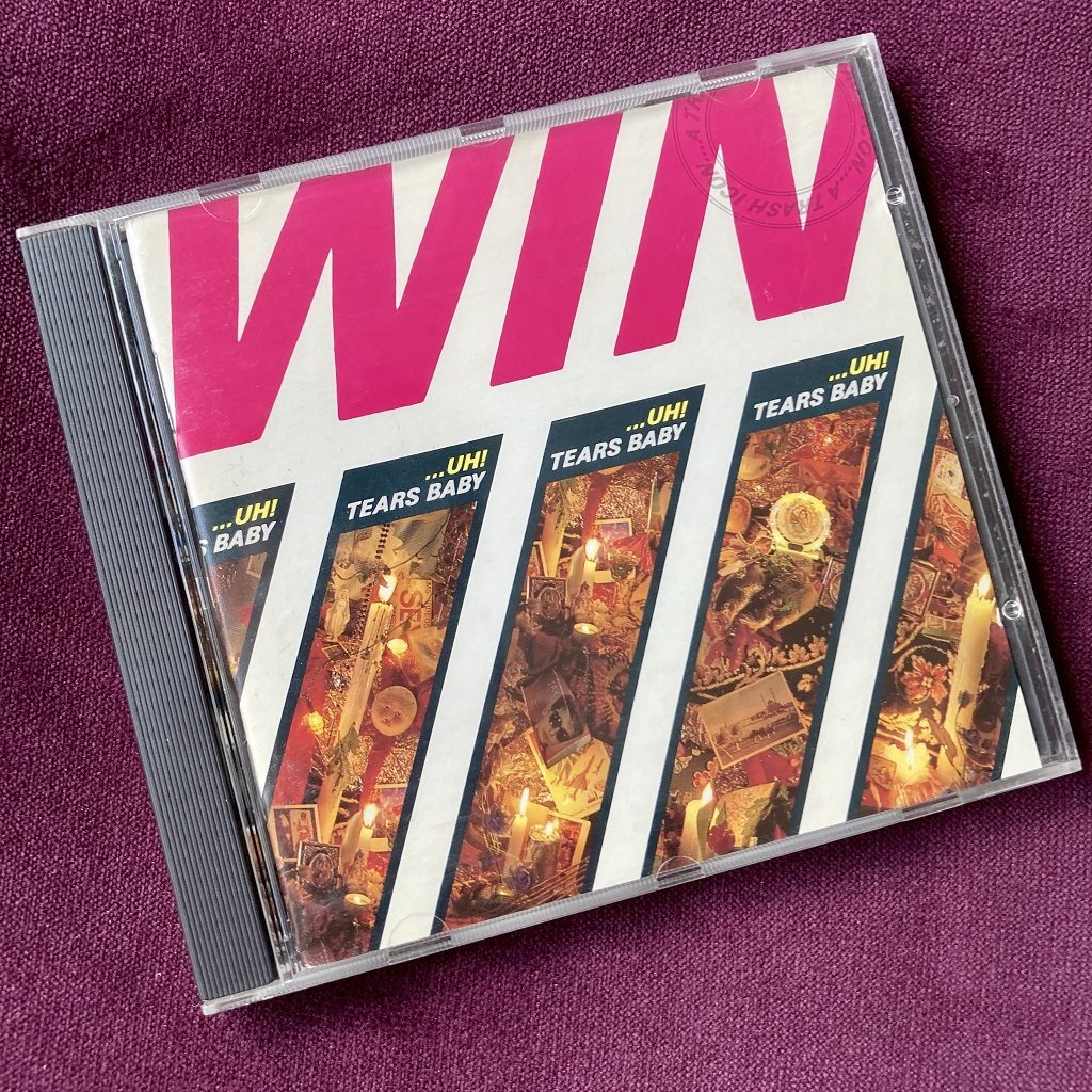 Win 'Uh! Tears Baby (A Trash Icon)' CD front