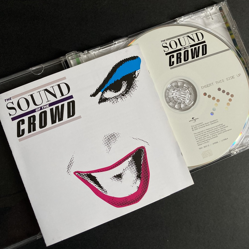 2002 Various Artists CD 'The Sound of the Crowd' - unfortunately, another CD to avoid if you are tracking down that odd, long mix of 'Life In Tokyo'!